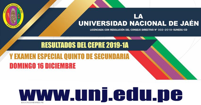 Resultados CEPRE UNJ 2019-1 (16 Diciembre) Lista Ingresantes - Examen Especial Quinto Secundaria - Universidad Nacional de Jaén - www.unj.edu.pe