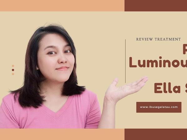 Review Treatment Premium Luminous Bright di Ella Skincare
