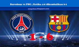 Barcelona vs PSG ; Ketika 4-0 dikembalikan 6-1