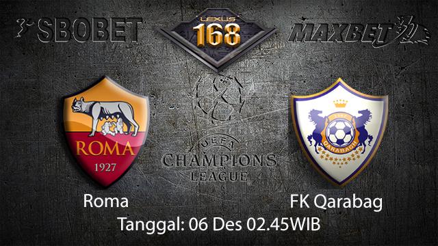 PREDIKSIBOLA - PREDIKSI TARUHAN BOLA ROMA VS FK QARABAG 6 DESEMBER 2017 ( UEFA CHAMPIONS LEAGUE )