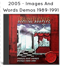 2005 - Images And Words Demos 1989-1991