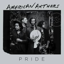 Pride Lyrics American Authors Lyrics