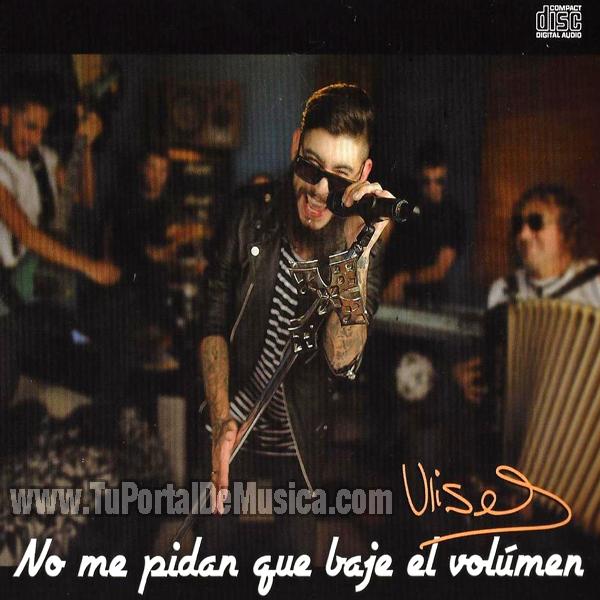 Ulises Bueno - No Me Pidan Que Baje El Volumen (2016)