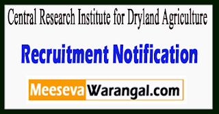 CRIDA Central Research Institute for Dryland Agriculture Recruitment Notification 2017 Last Date 05-07-2017