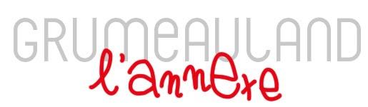 L'ANNEXE DU GRUMEAULAND