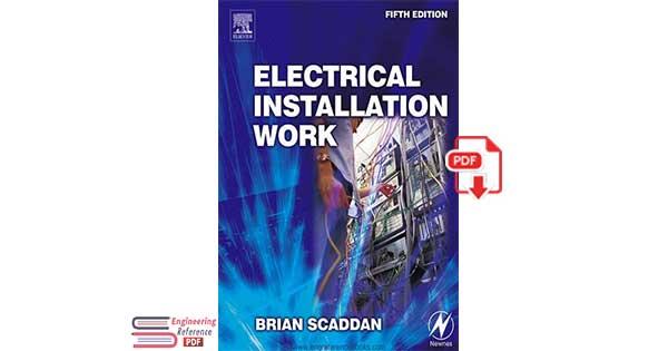 Electrical Installation Work Fifth Edition by Brian Scaddan
