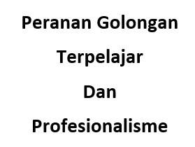 Peranan Golongan Terpelajar dan Profesionalisme