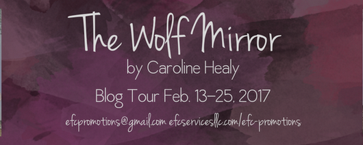 Blog Tour Spotlight - The Wolf Mirror by Caroline Healy