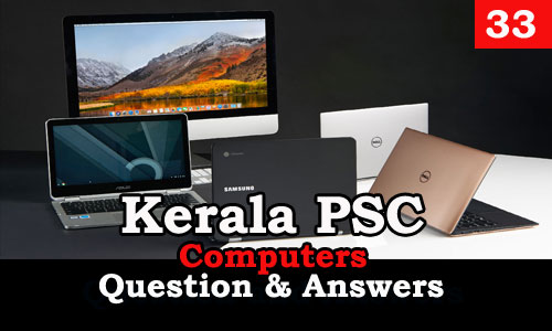 Kerala PSC Computers Question and Answers - 33