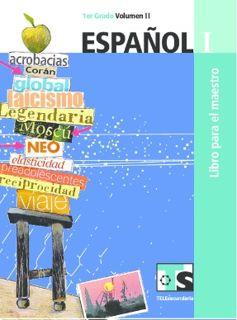 Libro de TelesecundariaEspañolIPrimer gradoVolumen IILibro para el Maestro2016-2017