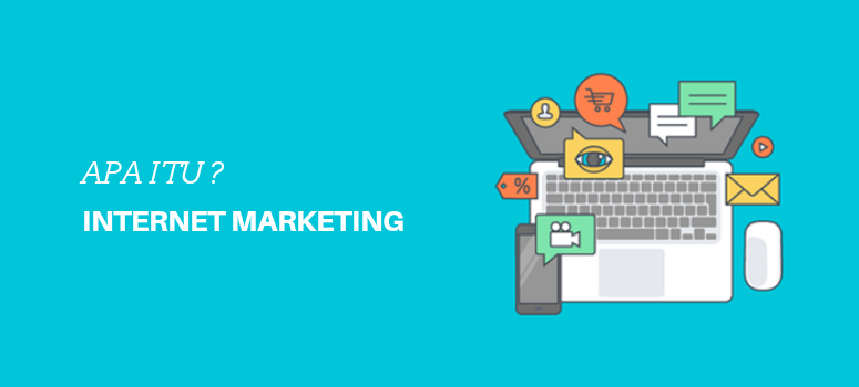 Apa itu Internet Marketing