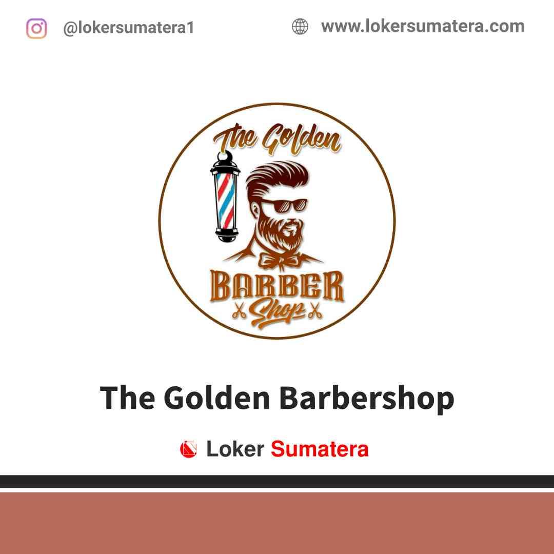 Lowongan Kerja Pekanbaru, The Golden Barbershop Agustus 2021