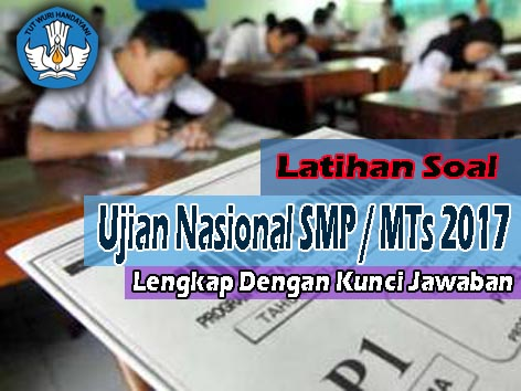 Latihan Soal Ujian Nasional Smp Mts 2017 Lengkap Kunci Jawaban Dan Pembahasan Simadrasah