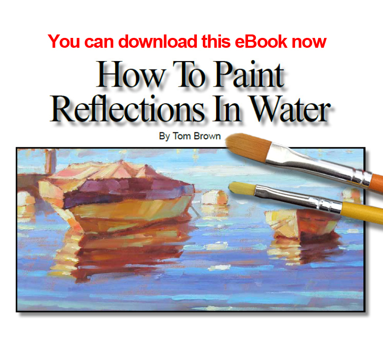 TOM BROWN FINE ART: PAINT REFLECTIONS IN WATER with TOM BROWN