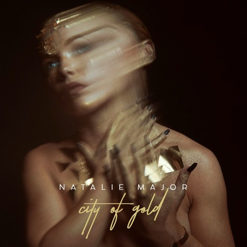 City Of Gold Is The Latest Single To Be Released By Los Angeles Based Singer Songwriter Natalie Major While This Song May Have A Bit Darkness Woven