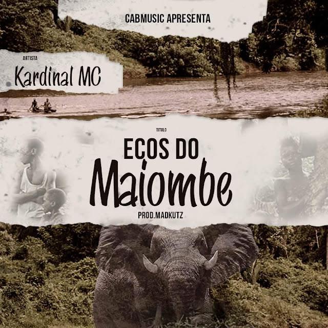 """Kardinal Mc lanca o som """"Ecos do Maiombe"""" part. Haudaz com produção do Madkutz."""