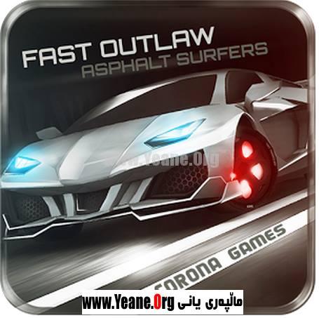 Fast Outlaw: Asphalt Surfers   یاری بۆ ویندۆزفۆن : لۆمیا