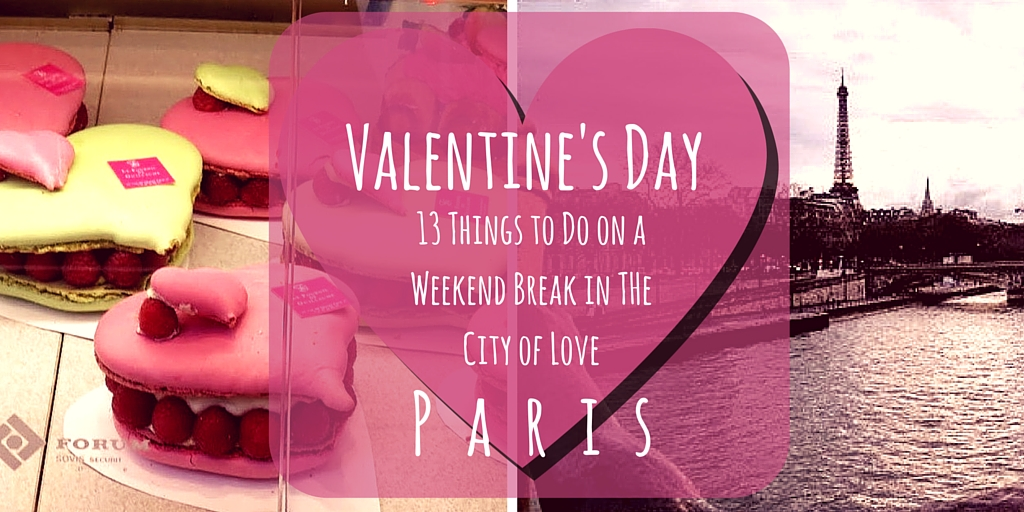 13 Things To Do On A Valentine S Day Weekend In Paris Sidewalk