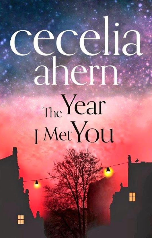 Book review-The Year I Met You by Cecelia Ahern