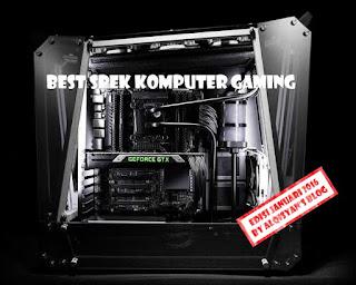 Best Spek Komputer Gaming Jan2016