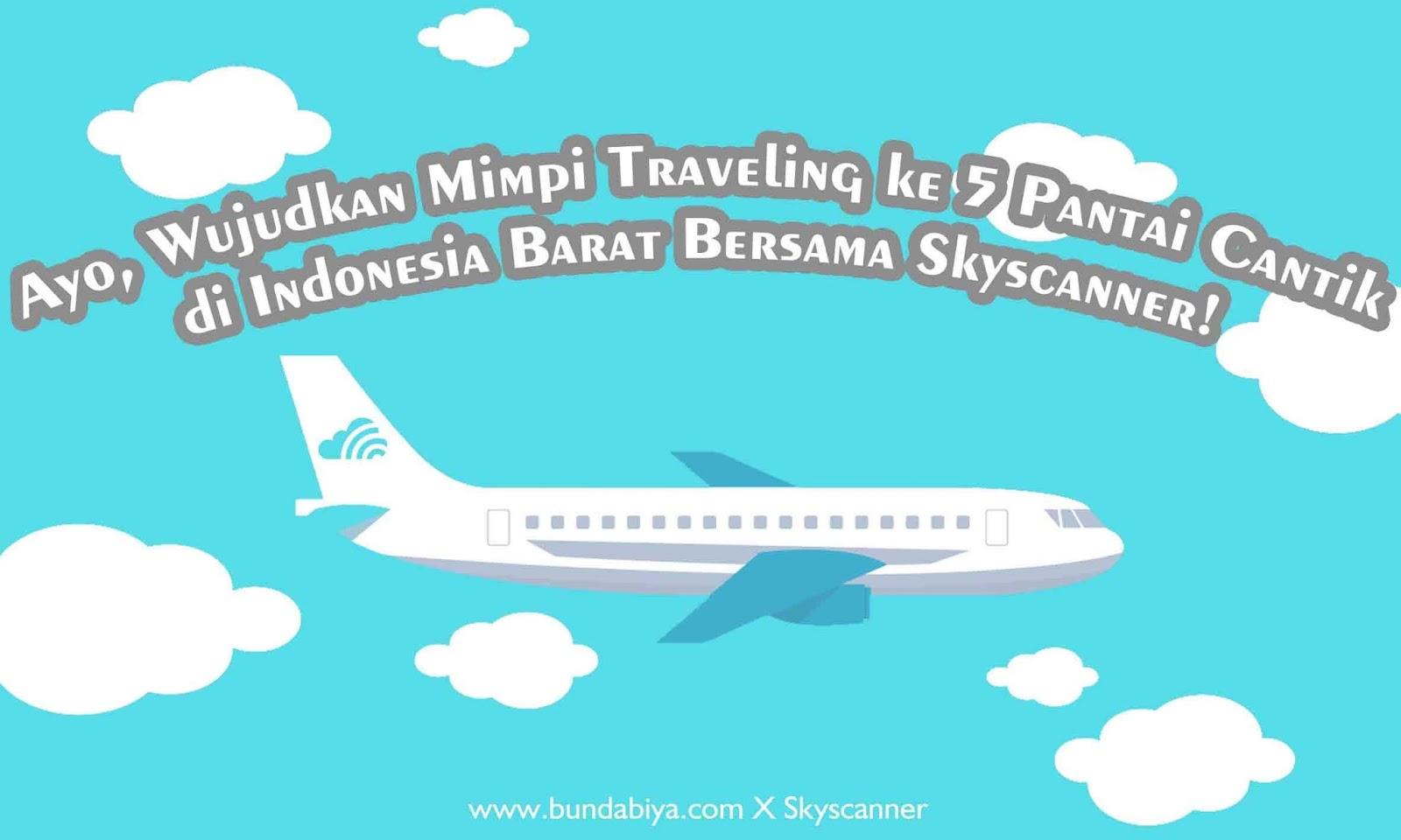 tiket pesawat, tiket pesawat garuda, skyscanner, tiket pesawat garuda indonesia, pantai di indonesia barat, pantai di belitung, pantai laskar pelangi, jelajah nusantara bersama skyscanner