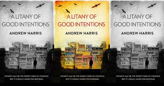 Q&A with Andrew Harris, author of A Litany of Good Intentions