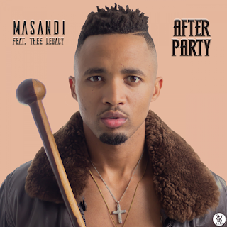 Masandi feat Thee Legacy - After Party