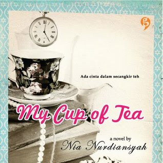 My Cup of Tea - a Novel by Nia Nurdiansyah
