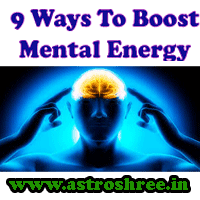 9 Ways to Boost Mental Energy Level, Best ways to develop mind power, benefits of good mental energy, astrologer for best solutions to develop a magnetic mental power, Free Encyclopaedia.