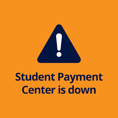 Poster for outage.  Exclamation point in a triangle.  Text: Student Payment Center is Down.