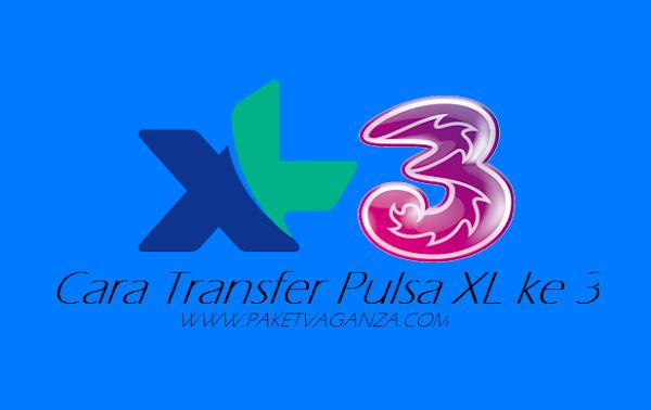 Cara Transfer Pulsa XL ke 3 Terbaru 2018