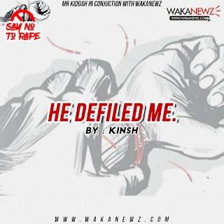 HE DEFILED ME (by Kinsh)