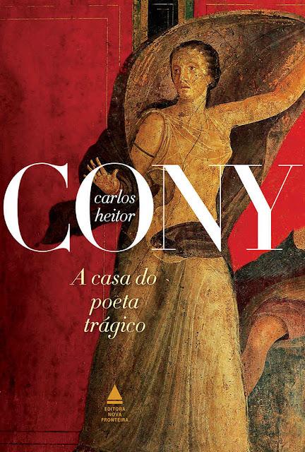 A casa do poeta trágico - Carlos Heitor Cony