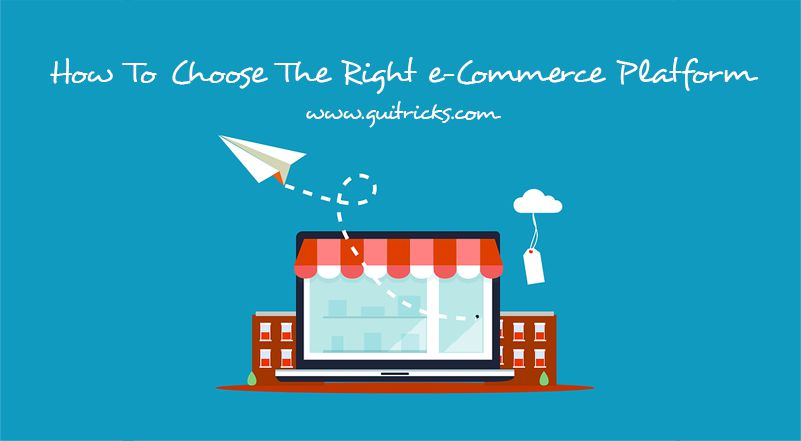 Choose The Right e-Commerce Platform