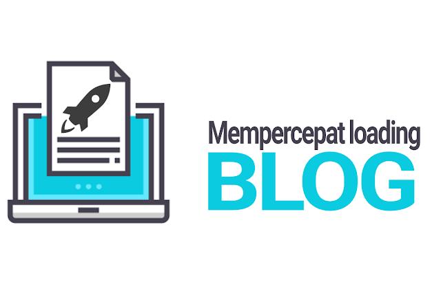Cara Mempercepat Loading Template Blog Menjadi Sangat Ringan