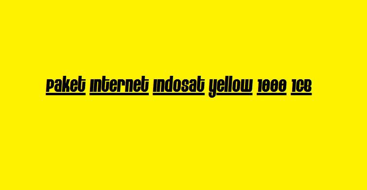 paket internet indosat yellow 1000 1gb murah
