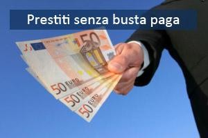 prestito finanziamento senza busta paga come richiederlo