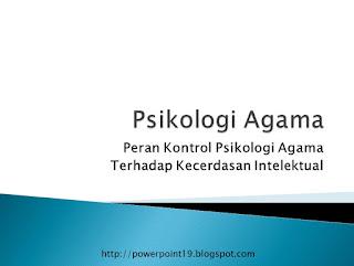 PPT Psikologi Agama (Peran Kontrol Psikologi Agama Terhadap Kecerdasan Intelektual)