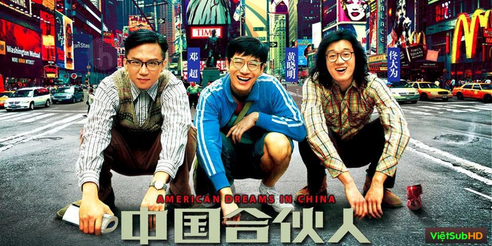 Phim Đối Tác Trung Quốc VietSub HD | American Dreams In China 2013