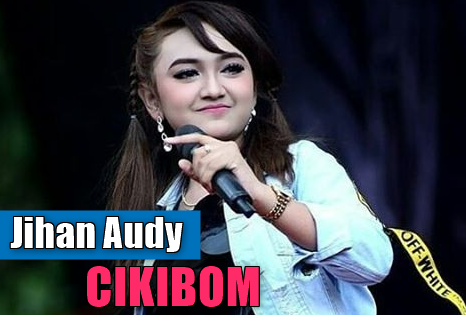 Download Lagu Jihan Audy - Cikibom Mp3 (5.44MB) Dangdut Koplo 2018,Jihan Audy, Dangdut Koplo, 2018,