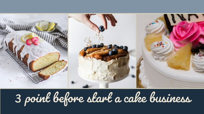 Think These 3 Points Before You Start A Cake Business