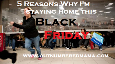 The Busy Woman's Guide to Surviving Motherhood: 5 Reasons I will be Staying Home With My Family This Black Friday