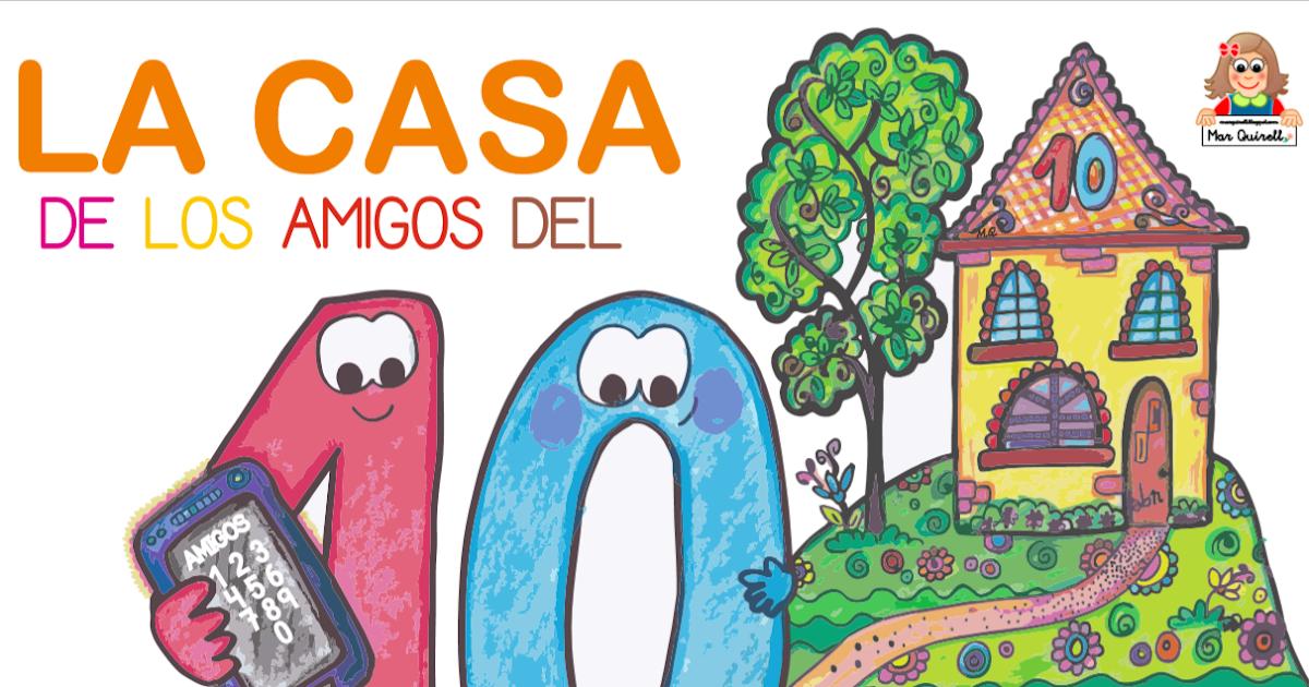Matemáticas Abn Cuento La Casa De Los Amigos Del 10 Concepción Bonilla Y Mar Quírell Material Para Imprimir