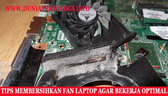 Tips Membersihkan Kipas Laptop Agar Performa Dapat Optimal
