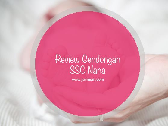 Review Gendongan SSC Nana