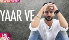 new single punjabi song Yaar Ve Best Punjabi single album 2017 week