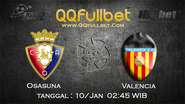 PREDIKSIBOLA - Prediksi Taruhan Bola Osasuna vs Valencia 10 Januari 2017 (La Liga Spanyol)