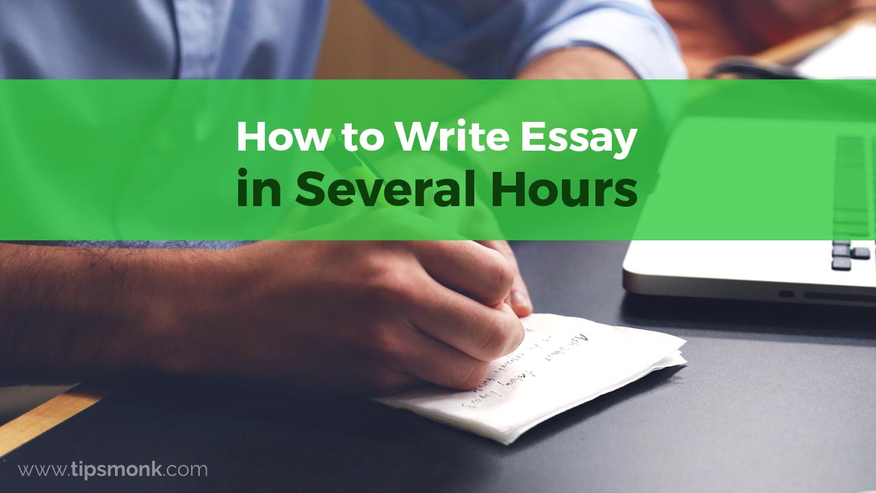 How to Write Essay in Several Hours