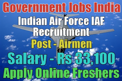 Indian Air Force Recruitment 2018 for Airmen Posts