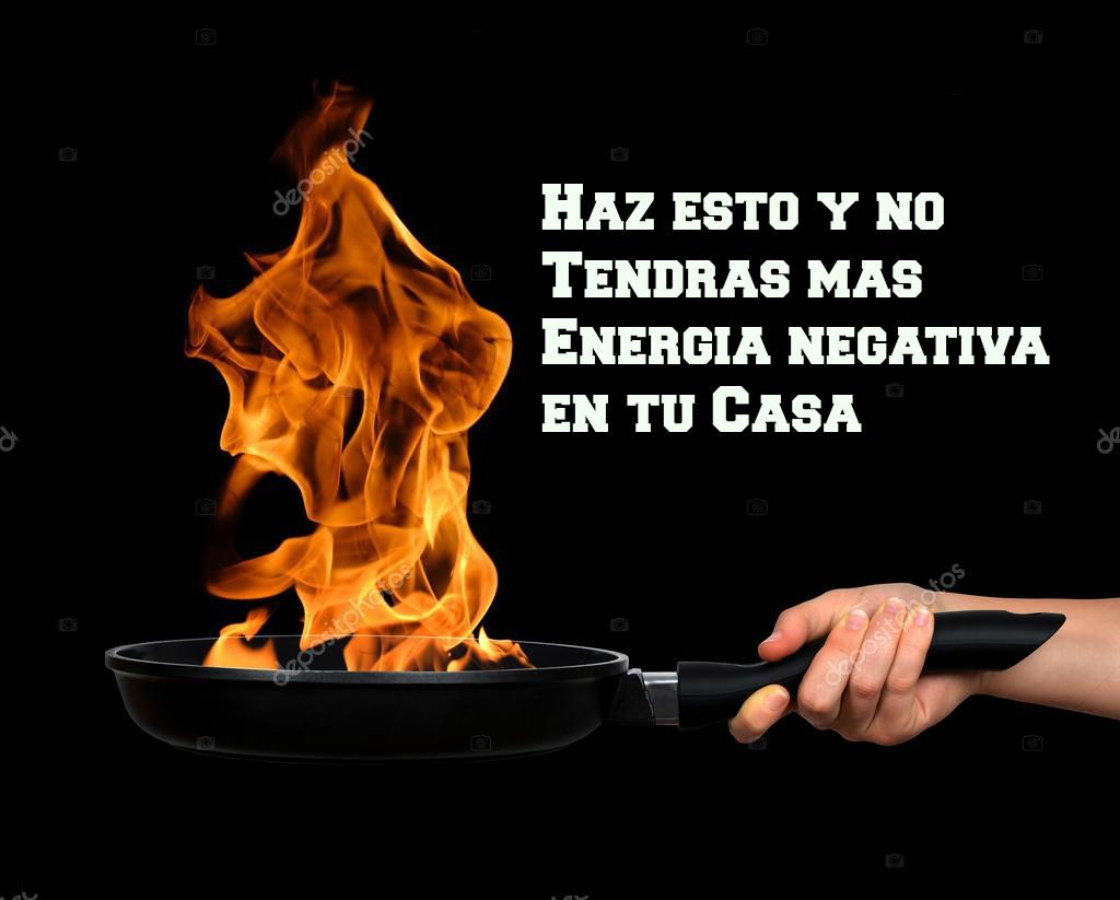 Espiritualidad y autoayuda haz esto y no tendr s mas - Energia negativa en casa ...